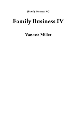 Family Business IV: Family Business, #4