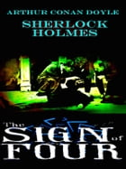 The Sign of Four by Arthur Conan Doyle