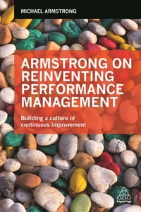 Armstrong on Reinventing Performance Management: Building a Culture of Continuous Improvement