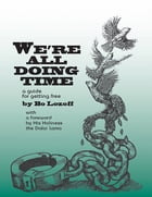 We're All Doing Time: A Guide for Getting Free by Bo Lozoff