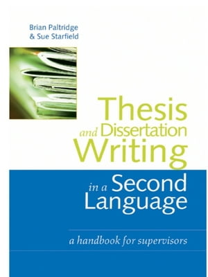 Thesis and Dissertation Writing in a Second Language A Handbook for Supervisors