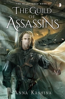The Guild of Assassins: Book Two of The Majat Code