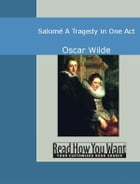 Salomé: A Tragedy In One Act by Wilde,Oscar