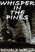 Whisper In The Pines 7c22193d-c135-449c-ba8d-d7b906d947c9