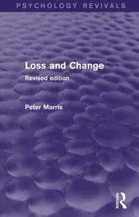 Loss and Change (Psychology Revivals): Revised Edition