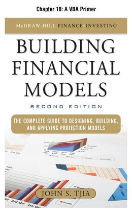Book Building Financial Models, Chapter 18 - A VBA Primer by John Tjia