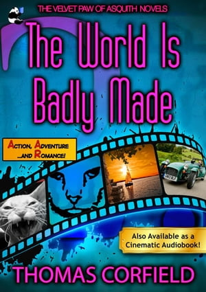 The World Is Badly Made: Velvet Paw of Asquith Novels, #2