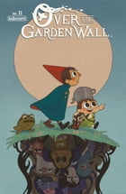 Over the Garden Wall #11 by Pat McHale