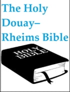 The Holy Douay–Rheims Bible by God