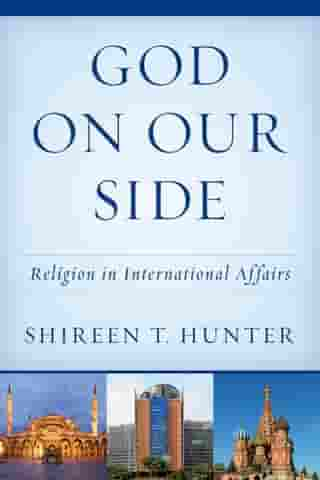 God on Our Side: Religion in International Affairs