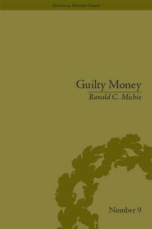 Guilty Money The City of London in Victorian and Edwardian Culture,  1815-1914