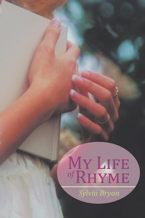 My Life of Rhyme by Sylvia Bryan