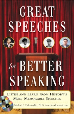 Book Great Speeches For Better Speaking (Book + Audio CD) : Listen and Learn from History's Most… by Michael Eidenmuller