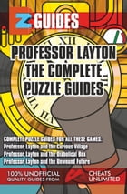 Professor Layton The Complete Puzzle Guides by The Cheat Mistress