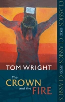 Book Crown and the Fire, The by Tom Wright
