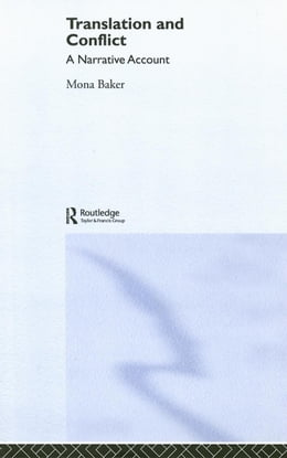 Book Translation and Conflict: A Narrative Account by Baker, Mona