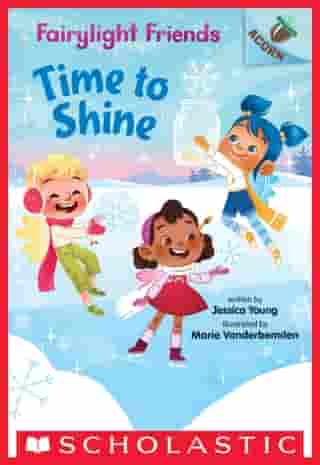 Time to Shine: An Acorn Book (Fairylight Friends #2) de Jessica Young