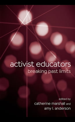 Book Activist Educators: Breaking Past Limits by Marshall, Catherine