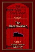 The Dreamwalker (Volume 4 of The Year of the Red Door)