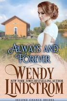 Always and Forever: A Sweet & Clean Historical Romance by Wendy Lindstrom