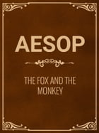 The Fox And The Monkey by Aesop