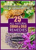 25 All Natural Cough & Cold Remedies
