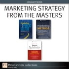 Marketing Strategy from the Masters (Collection) by Philip Kotler