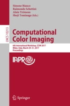 Computational Color Imaging: 6th International Workshop, CCIW 2017, Milan, Italy, March 29-31, 2017, Proceedings by Simone Bianco