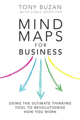 Book Mind Maps for Business 2nd edn: Using the ultimate thinking tool to revolutionise how you work by Tony Buzan