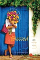 Blessed: 365 Devotionals for Women by Women by Ardis Stenbakken