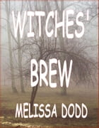 Witches' Brew: A Time To Remember by Melissa Dodd