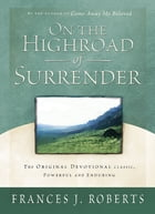 On the Highroad Of Surrender - Updated by Frances J. Roberts