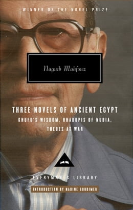 Book Three Novels of Ancient Egypt Khufu's Wisdom, Rhadopis of Nubia, Thebes at War by Naguib Mahfouz