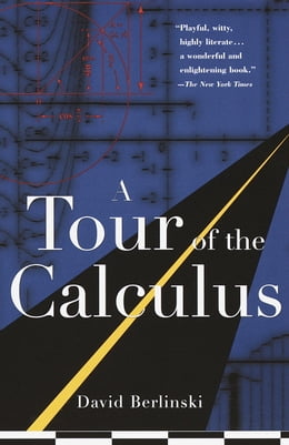 Book A Tour of the Calculus by David Berlinski