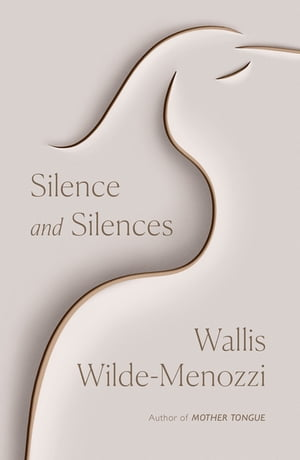 Silence and Silences by Wallis Wilde-Menozzi