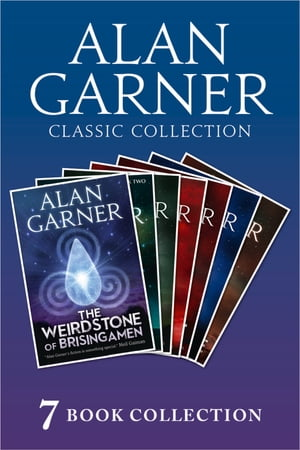 Alan Garner Classic Collection (7 Books) - Weirdstone of Brisingamen,  The Moon of Gomrath,  The Owl Service,  Elidor,  Red Shift,  Lad of the Gad,  A Bag o