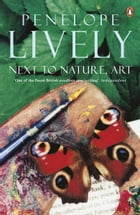 Next to Nature, Art by Penelope Lively