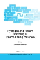 Hydrogen and Helium Recycling at Plasma Facing Materials by Ahmed Hassanein