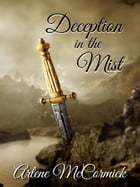 Deception in the Mist by Arlene McCormick