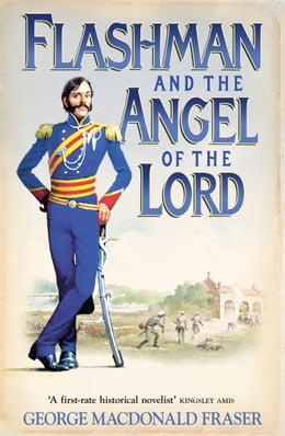 Book Flashman and the Angel of the Lord (The Flashman Papers, Book 9) by George MacDonald Fraser