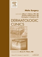 Mohs Surgery, An Issue of Dermatologic Clinics - E-Book by Christine Poblete-Lopez