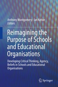 Reimagining the Purpose of Schools and Educational Organisations: Developing Critical Thinking…