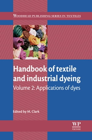 Handbook of Textile and Industrial Dyeing Applications of Dyes