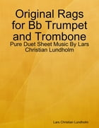 Original Rags for Bb Trumpet and Trombone - Pure Duet Sheet Music By Lars Christian Lundholm by Lars Christian Lundholm
