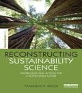 Reconstructing Sustainability Science