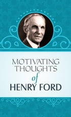 Motivating Thoughts of Henry Ford by Hennry Ford