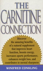 The Carnitine Connection by Winifred Conkling
