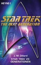 Star Trek VII: Generationen: Roman by J. M. Dillard