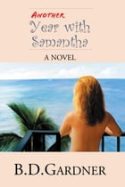Another Year with Samantha: A Novel by B.D.Gardner