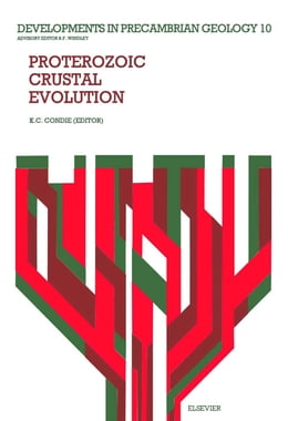 Book Proterozoic Crustal Evolution by Condie, K. C.